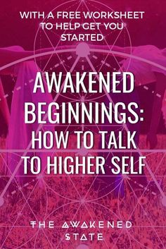 Awakened Beginnings: How to Talk to Higher Self • The Awakened State Today we're going back to finish the Awakened Beginnings series! We're talking about how to get comfortable with higher self and how easy it actually is to start talking with your Spirit Guide. Anyone can do it!