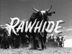 RAWHIDE (1959-1966, CBS, USA; theme by Dimitri Tiomkin and Ned Washington). ****TOP 40**** Re-popularized by the Blues Brothers in the 1980s, this exuberant cowboy tune still sounds best in Frankie Laine's enthusiastically rendered and shouted version. How this classic TV theme song gets missed on many best-of TV themes lists is beyond me. If you have Full House on your list but not this, your list sucks. (KevinR@Ky)