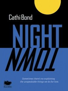 Night Town, by Cathi Bond (Iguana Books)