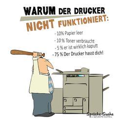 Warum der Drucker im Büro mal wieder nicht funktioniert erfährst du hier! ➔ Die schönsten Sprüche & Spruchbilder aus dem BÜRO gibt's hier!