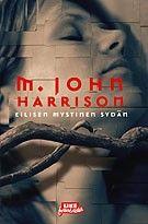 €9.50 Eilisen mystinen sydän – M. John Harrison – kirjat – Rosebud.fi