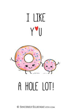 Funny Donut Quotes - Wall Art Printable Sign - I Like You A Hole Lot Food Pun as Decor for Child or Nursery Room, or Mothers Day Gift 40175 - Cute and adorable, this donut wall art is illustrated by online designer, May PL.