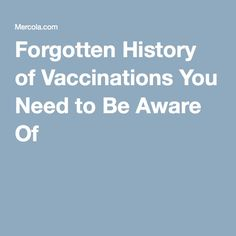 Forgotten History of Vaccinations You Need to Be Aware Of