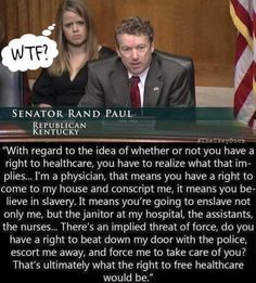 I'm impressed. They keep surprising with their sick and twisted minds. If like myself, you're not sure if he really did say that, go to: http://www.ringoffireradio.com/2015/05/bernie-sanders-schools-dr-rand-paul-on-healthcare/