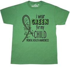 Inktastic I Wear Green For My Child- Mental Health Awareness T-Shirt Ribbon May Mental Health Awareness Month, Kids Mental Health, Mental Health Support, Stop The Stigma, Awareness Campaign, Baby & Toddler Clothing, My Children, Ribbon, Green