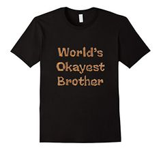 World's Okayest Brother Tshirt - Male Small - Black CraftyTs http://www.amazon.com/dp/B017X2S46O/ref=cm_sw_r_pi_dp_E09rwb1079SPJ