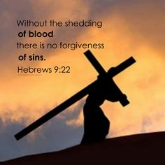 BIBLE VERSE, BIBLE QUOTE, CROSS MESSAGE, THE BLOOD OF JESUS, THE WORD FOR THE DAY