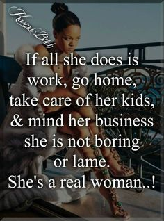 She is a real woman Rihanna Quotes, My Beau, Describe Me, New Me, Take Care, Real Women, Mindfulness, Facts, Mood