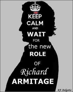 Richard Armitage he's pretty much amazing