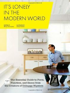 Good remedy for taking your self and design goals too seriously .... It's Lonely in the Modern World: The Essential Guide to Form, Function, and Ennui from the Creators of by Molly Jane Quinn, http://www.amazon.com/dp/0811879283/ref=cm_sw_r_pi_dp_EKJZqb0H3DXQ6