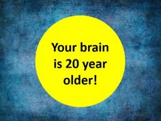 I got: Your brain is 20 year older ! Is Your Brain Older Or Younger Than You?