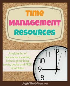 Come check out this great round up of time management resources. Including lots of free printables! - Joyful Thrifty Home