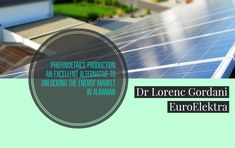 Photovoltaics an alternative to unlocking the energy market   Author: Dr Lorenc Gordani  Published, 9th April 2018  The recent interventions of the ministry and regulatory authority of the energy have already opened the way for the network to receive energy input produced by businesses and households through distributed resources based on the net metering scheme.   #Albania #ESCO #Investment #LorencGordani #PV #Regulation #Trading #WB6