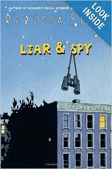 Liar and Spy by Rebecca Stead. Moving into an apartment when his father loses his job, George befriends Safer, a twelve-year-old coffee drinking loner and self-appointed spy, who manipulates George into helping him investigate a mysterious neighbor. J STE Great Books, New Books, Books To Read, Realistic Fiction, Thing 1, Reading Levels, Chapter Books, Children's Literature, Read Aloud