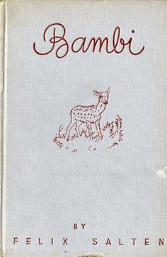 This and the Lion King are my oldest favourite books. ( I was uh, very into animal stories.) I remember weeping for Bambi ! Book Cover Art, Book Cover Design, Book Design, Book Art, Vintage Book Covers, Vintage Children's Books, Antique Books, Vintage Ideas, I Love Books