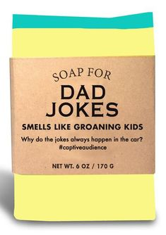 Soap for Dad Jokes Soap for Dad Jokes Coco Nantel Sarcasm what else Hi Tired My name &; Soap for Dad Jokes Soap for Dad Jokes Coco Nantel Sarcasm what else Hi Tired My name &; Whiskey River Soap, Pregnancy Memes, Pregnancy Shirts, Funny Candles, Witty Quotes, Love Ya, Dad Jokes, Dad Humor, Words Of Encouragement