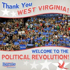 West Virginia Feels The Bern! Breaking: Bernie adds WVA to the WIN column. #FuelTheBern!