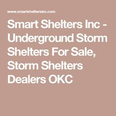 Smart Shelters Inc - Underground Storm Shelters For Sale, Storm Shelters Dealers OKC