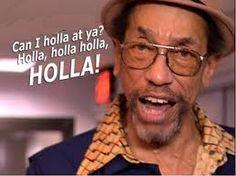 "Classic Dave Chapelle meme ""Holla holla HOLLA!"""