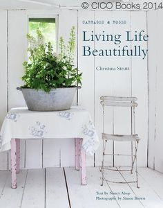 Cabbages & Roses: Living Life Beautifully by Christina Strutt. Published by CICO Books.