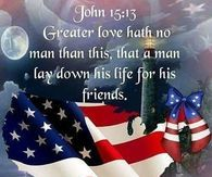 John 15 13 In Honor Of Soldiers Memorial Day Quotes Memorial Day Happy Memorial Day