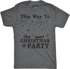 164cb94f This Way To The Christmas Party Men's Tshirt. Find this Pin and more on Christmas  Tees for Guys by Crazy Dog ...