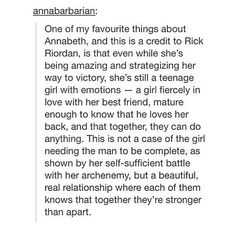 Really, Rick Riordan did a good job with Percy and Annabeth. I liked the way he slowly eased them into a relationship, instead of just having them plunge right in. That's one of the things that makes it special.
