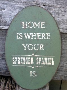 Primitive Sign  Home Is Where Your  Springer by 20milestand, $20.00