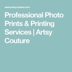 Professional Photo Prints & Printing Services | Artsy Couture