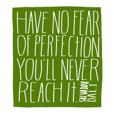 """Have no fear of perfection. You'll never reach it."" - Salvador Dali. Hand-lettered print by artist Lisa Congdon."