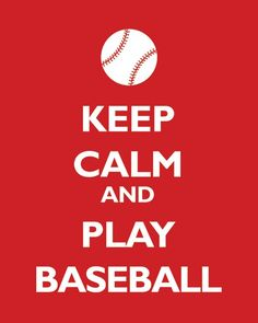 Keep Calm and Play Baseball (classic red) - archival print