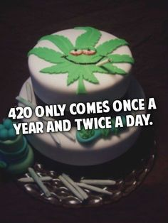 420 Only Comes Once A Year And Twice A Day From RedEyesOnline.net