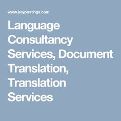 Language Consultancy Services, Document Translation, Translation Services