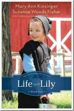new kids' Amish fiction series // Life with Lily by Mary Ann Kinsinger and Suzanne Woods Fisher
