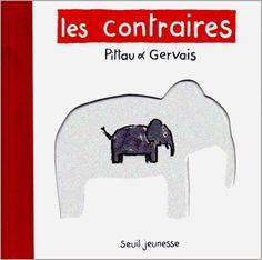 Amazon.fr - Les Contraires - Francesco Pittau, Bernadette Gervais - Livres