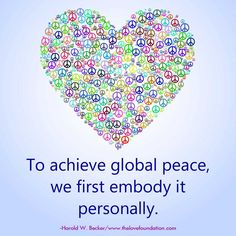To achieve global peace, we first embody it personally.-Harold W. My Wish For You, Love You, One Line Quotes, Kindness Quotes, World Peace, Unconditional Love, Work On Yourself, Inspirational Quotes, Conspiracy