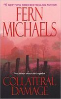 Collateral Damage #11 in Sisterhood Series by Fern Michaels - FictionDB