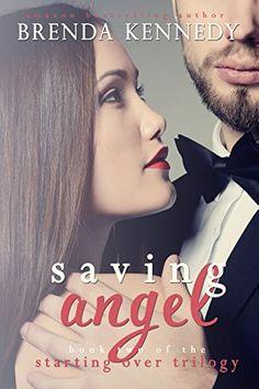 Saving Angel: Book 2 of the Starting Over Trilogy by Brenda Kennedy, http://www.amazon.com/dp/B00L6QPVXS/ref=cm_sw_r_pi_dp_Ro4mub0T3DCCA