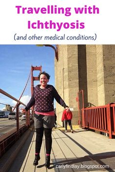 Travelling with #Ichthyosis (and other medical conditions).  http://carlyfindlay.blogspot.com.au/2015/08/travelling-with-ichthyosis-and-other.html  #health #disability #illness #travel