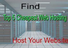 Want to Host your website at web hosting server there are Top 5 Cheapest Web Hosting Companies to Host a Website in 2018 that require only few pennies to host your Website or wordpress blog