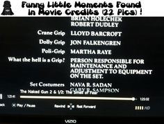 WHAT THE HELL IS A GRIP? -my mind is now at ease. Funny Little Moments Found in Movie Credits (22 Pics)