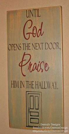 Inspirational Signs, Distressed Wall Art, Custom Wood Sign, Religious Sign, Praise - Until God Opens The Next Door