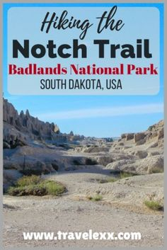 Hiking the Notch Trail in Badlands National Park - Travel Lexx Hiking Spots, Hiking Tips, Go Hiking, Badlands National Park, Us National Parks, North America Destinations, Thelma & Louise, United States Travel, Mexico Travel