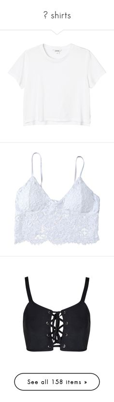 ♡ shirts by s-erene on Polyvore featuring polyvore, women's fashion, clothing, tops, t-shirts, shirts, crop tops, wondrous white, cropped denim shirt, t shirts, denim crop top, white t shirt, white crop top, intimates, bras, bralette bras, white lace bra, white bra, lace bralette bra, lacy bras, blusas, lace up back crop top, cropped shirts, lace up back top, lace-up tops, lace up back shirt, crop top, tanks, light pink lace, light pink shirt, lace crop top, pink crop top, halter-neck crop…