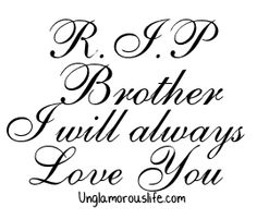 R.I.P BROTHER QUOTE Photo:  This Photo was uploaded by RIDEORDIEBITCH_2009. Find other R.I.P BROTHER QUOTE pictures and photos or upload your own with Ph...