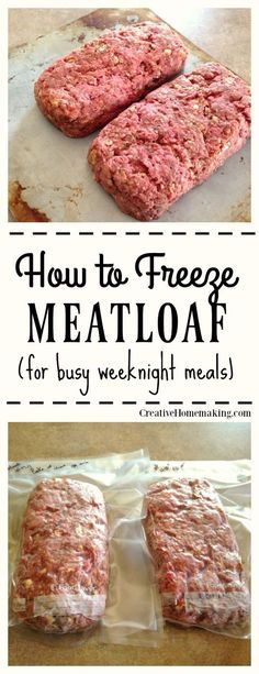 How to make and freeze meatloaf, one for now and two for later.