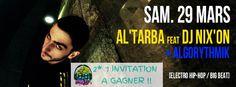 Al'Tarba feat DJ Nix'On + Algorythmik  2 invitations à gagner !