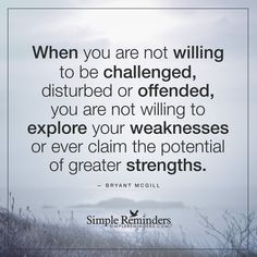 """""""Explore your weaknesses"""" by Bryant McGill"""