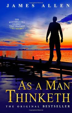 """As a Man Thinketh, by James Allen.  (""""Allen emphasizes that your life is completely under your control rather than in the hands of fate, luck, or external circumstances.  To be successful, he says you must first be successful in your mind."""""""