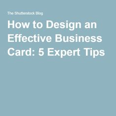 How to Design an Effective Business Card: 5 Expert Tips
